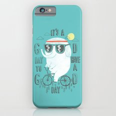 It's a good day to have a good day iPhone 6 Slim Case