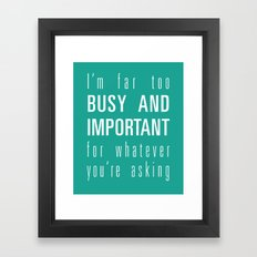 Busy and Important Framed Art Print