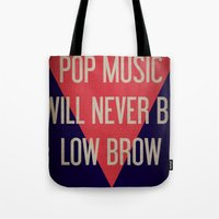Pop Music Will Never Be … Tote Bag
