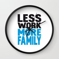 Less work more family Wall Clock
