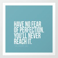Have No Fear Of Perfecti… Art Print
