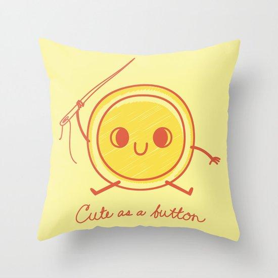 Cute as a button! Throw Pillow