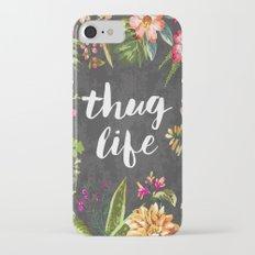 Thug Life iPhone 7 Slim Case