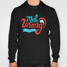 Make The Wrong Decision. Hoody