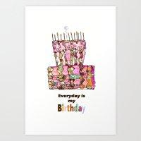 Everyday Is My Birthday … Art Print