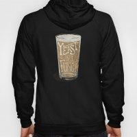 Yeast Is A Fungi - Beer … Hoody