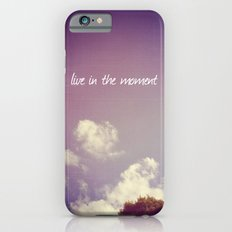 Live in the Moment Slim Case iPhone 6s