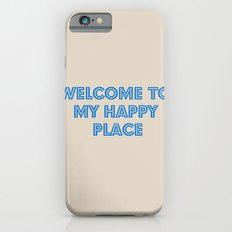Welcome to my happy place iPhone 6 Slim Case