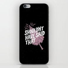 Shouldnt have said that iPhone & iPod Skin
