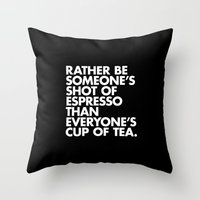 Rather Be Someone's Shot… Throw Pillow