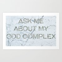 Ask Me About My God Complex Art Print