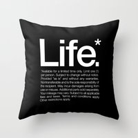 Life.* Available for a limited time only. Throw Pillow
