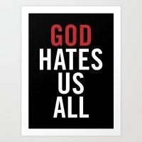 God Hates Us All. Art Print