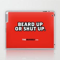 BEARD UP OR SHUT UP. Laptop & iPad Skin