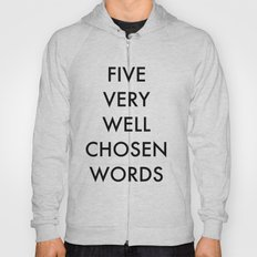 five very well chosen words Hoody