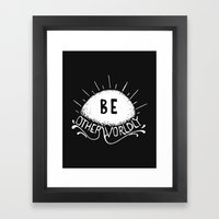 Be Otherworldly (wht) Framed Art Print