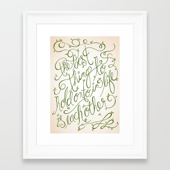'The Best thing to hold onto in Life is Each Other' ~ Audrey Hepburn Framed Art Print
