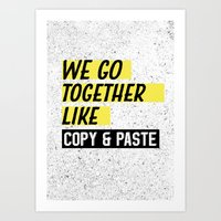 We Go Together Like Copy and Paste Art Print