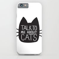 Talk to Me About Cats iPhone 6 Slim Case