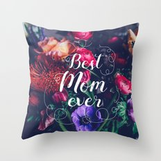 Best Mom ever Throw Pillow