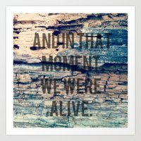 And In That Moment, We W… Art Print