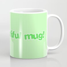 I'M A BEAUTIFUL MUG! (GREEN) Mug