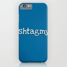 #hashtagmyass Slim Case iPhone 6s