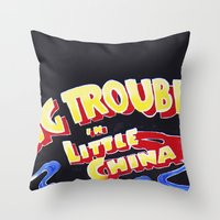 Big Trouble In Little Ch… Throw Pillow
