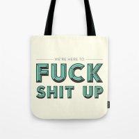 Fuck Shit Up Tote Bag