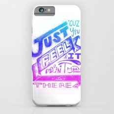 Feelin' It iPhone 6 Slim Case