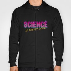 Science is Pretty Cool Hoody