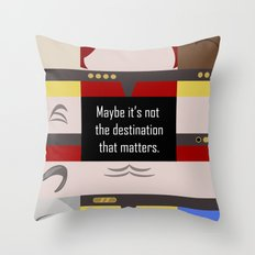 Maybe It's Not The Desti… Throw Pillow