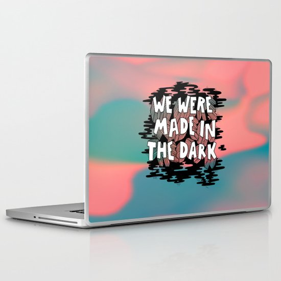 We were made in the Dark Laptop & iPad Skin