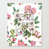 Good Vibes Only // Flora… Canvas Print