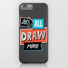 Draw, More Slim Case iPhone 6s