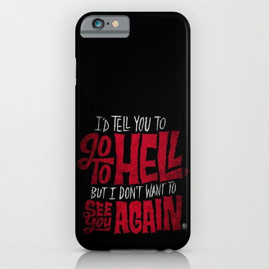 Don't Go To Hell iPhone & iPod Case