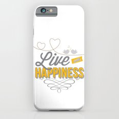 Live with happiness iPhone 6s Slim Case