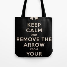 Keep Calm And Remove The Arrow From Your Knee Tote Bag
