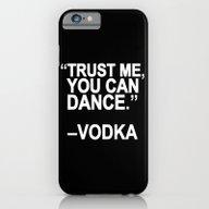 Trust Me, You Can Dance. iPhone 6 Slim Case