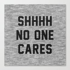 No One Cares Canvas Print