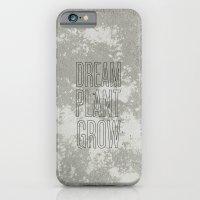 Dream. Plant. Grow. iPhone 6 Slim Case