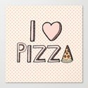 I Love Pizza Canvas Print