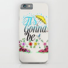 It's Gonna Be May. iPhone 6 Slim Case