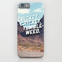 Cricket, cricket, tumbleweed. iPhone 6 Slim Case