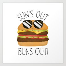Sun's Out Buns Out! Art Print