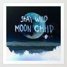 Stay wild moon child (dark) Art Print