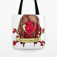 That girl is gonna kill me Tote Bag