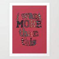 I Want More Than This Art Print