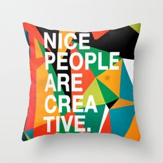 Nice People Are Creative Throw Pillow