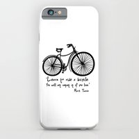 Learn to ride a bicycle. You will not regret it if you live. iPhone 6 Slim Case